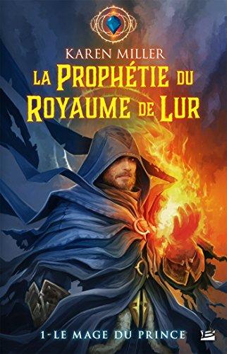 Le Mage du prince: La Prophétie du Royaume de Lur, T1