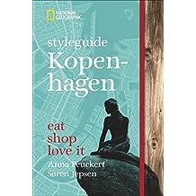 Styleguide Kopenhagen: Eat, shop, love it. Ein Kopenhagen-Reiseführer mit den Highlights zu Mode, Design und Nightlife. Dänemarks Hauptstadt Kopenhagen entdecken mit National Geographic.
