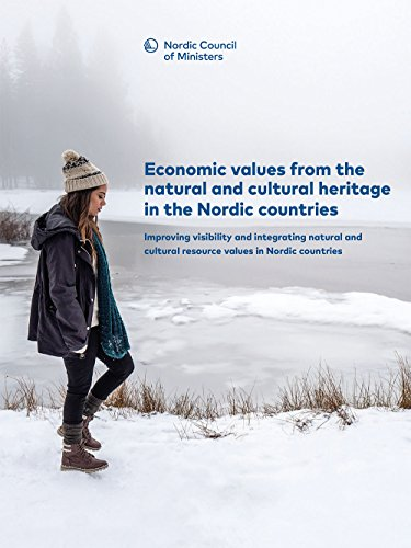 Economic values from the natural and cultural heritage in the Nordic countries: Improving visibility and integrating natural and cultural resource values ... (TemaNord Book 2017522) Descargar Epub Gratis