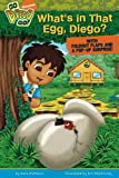 Whats in That Egg, Diego?: With Fouldout Flaps and a Pop-Up Surprise! (Go, Diego, Go!)