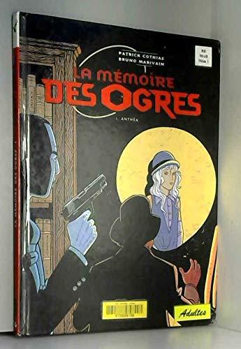 La mémoire des ogres, tome 1 : Anthéa