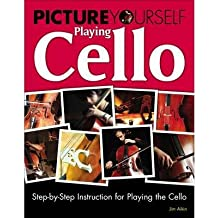 [(Picture Yourself Playing Cello: Step-by-Step Instruction for Playing the Cello)] [Author: Jim Aikin] published on (March, 2011)