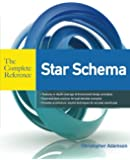 Star Schema: The Complete Reference