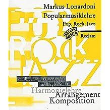 Popularmusiklehre. Pop, Rock, Jazz: Harmonielehre - Arrangement - Komposition. Ein Reclam-Taschenbuch mit Begleit-CD. Mit Aufgaben und Lösungen. (Reclam Wissen) (Reclams Universal-Bibliothek)
