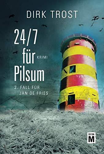 24/7 für Pilsum - Ostfriesland-Krimi (Jan de Fries, Band 2) - Tote Friesen