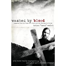 Washed by Blood: Lessons from My Time with Korn and My Journey to Christ by Brian Welch (2008-06-24)