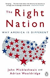 The Right Nation: Why America is Different by Adrian Wooldridge (2005-09-01)