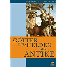 Bildlexikon der Kunst / Götter und Helden der Antike: BD 1