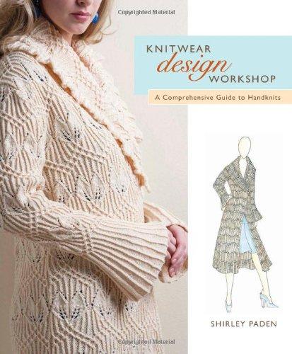 Knitwear Design Workshop: A Comprehensive Guide to Handknits por Shirley Paden