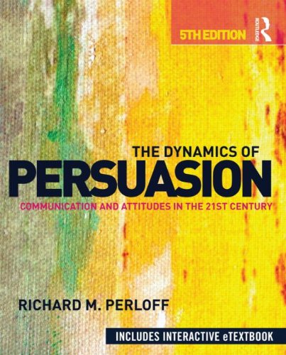 the-dynamics-of-persuasion-communication-and-attitudes-in-the-21st-century