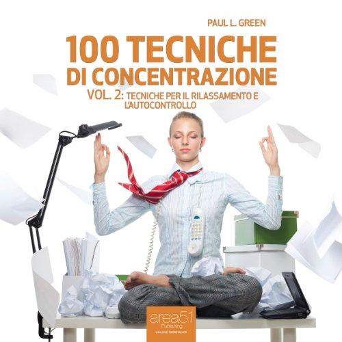 100 tecniche di concentrazione vol. 2  Audiolibri