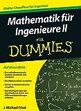 Mathematik für Ingenieure II für Dummies by J. Michael Fried (2013-01-10)