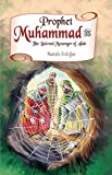 Prophet Muhammad: The Beloved Messenger of Allah