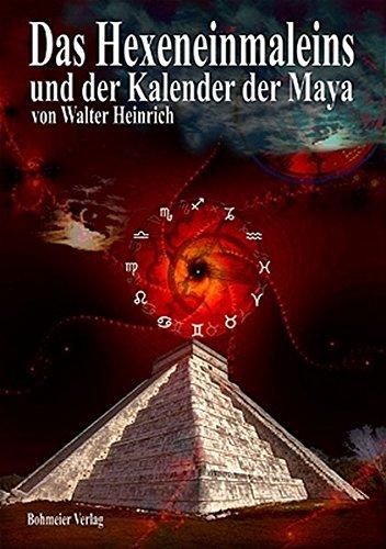 Das Hexeneinmaleins und der Kalender der Maya: Gemeinsame Basis: Das Neunersystem