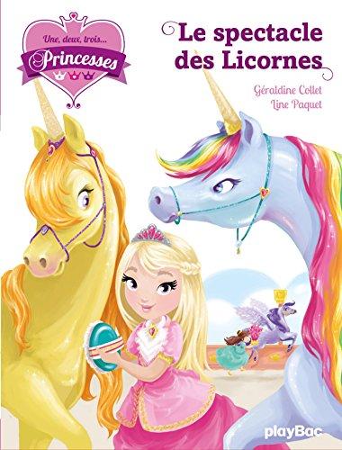 Une, deux, trois... Princesses - Le spectacle des licornes - Tome 7