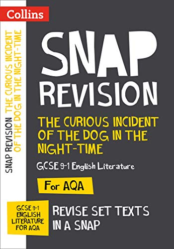 The Curious Incident of the Dog in the Night-time: New Grade 9-1 GCSE English Literature AQA Text Guide (Collins GCSE 9-1 Snap Revision)