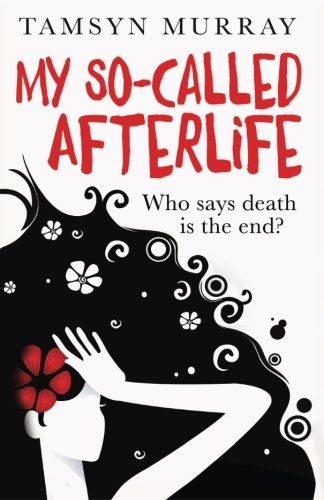 My So-Called Afterlife