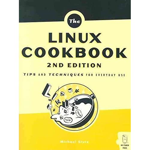 [(The Linux Cookbook : Tips and Techniques for Everyday Use)] [By (author) Michael Stutz] published on (August, 2004)