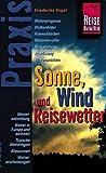 Sonne, Wind und Reisewetter: Praxis - die neuen handlichen Ratgeber - Friederike Vogel