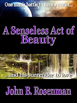 A Senseless Act of Beauty by [Rosenman, John B.]