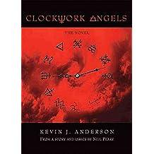 [Clockwork Angels: The Novel] (By: Neil Peart) [published: October, 2012]