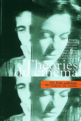 Petite anthologie des Cahiers du cinéma, tome 7 : Théories du cinéma par Collectif