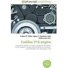 Cadillac V16 engine: Automobile, Cadillac, V16 engine, Cadillac V-16, Cadillac  Sixteen, Bugatti, U engine, Marmon Motor Car Company,  Cizeta-Moroder V16T, W16 engine, Audi