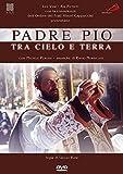 Padre Pio Tra Cielo E Terra
