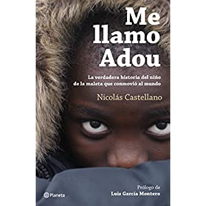 Me llamo Adou: La verdadera historia del niño de la maleta que conmovió al mun