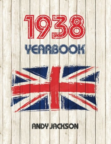 1938 UK Yearbook: Interesting facts and figures from 1938 - Perfect original birthday present / gift idea!