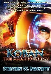 Koban:The Mark of Koban by Stephen W Bennett (2013-10-25)