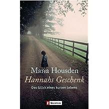 Hannahs Geschenk: Das Glück eines kurzen Lebens