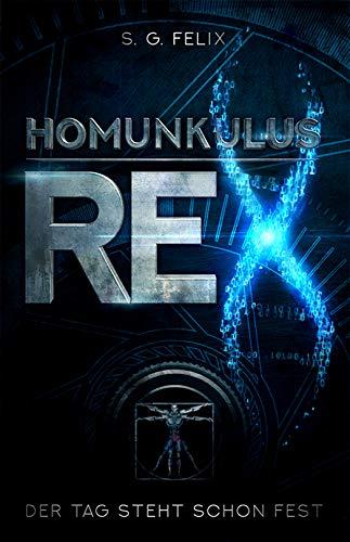 Homunkulus Rex: Der Tag steht schon fest