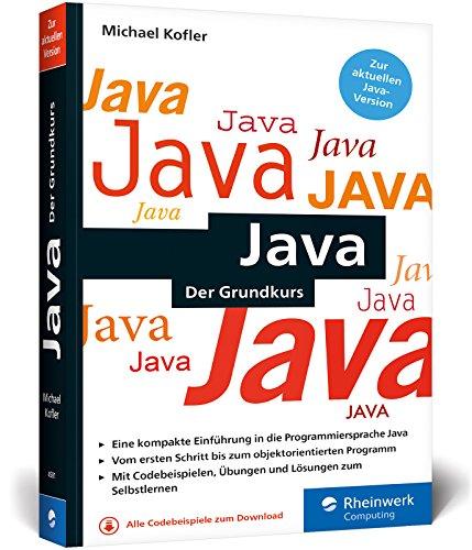 Java: Der kompakte Grundkurs mit Aufgaben und Lösungen im Taschenbuchformat - Java Programmierung Der Mit