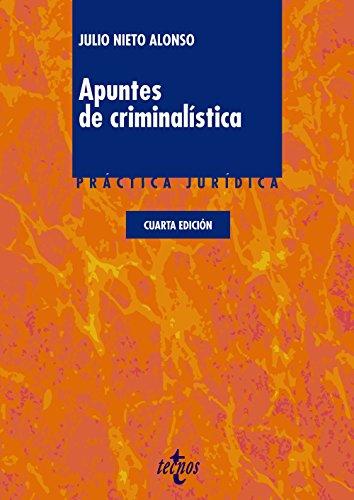 Apuntes de criminalística (Practica Juridica) por Julio Nieto Alonso