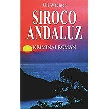 SIROCO ANDALUZ: Ein Krimi mit Capitán Centuron