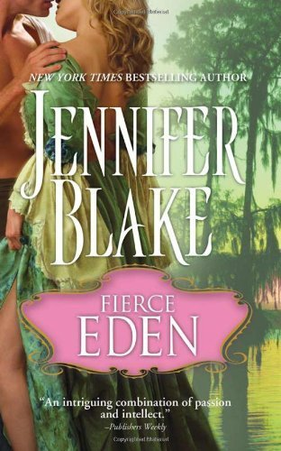 Fierce Eden (Casablanca Classics) by Jennifer Blake (2011-02-01)