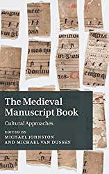 The Medieval Manuscript Book: Cultural Approaches (Cambridge Studies in Medieval Literature)