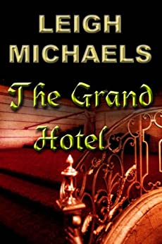 The Grand Hotel (English Edition) de [Michaels, Leigh]