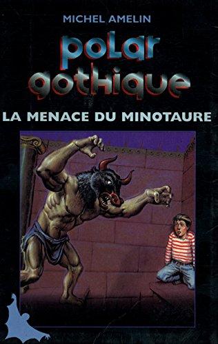 La menace du Minotaure (Polar gothique.)