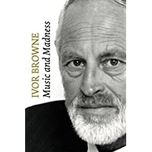 Ivor Browne: Music and Madness by Ivor Browne (2009-04-01)