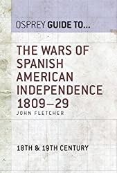 The Wars of Spanish American Independence 1809-29 (Guide To...)