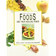 Encyclopedia of foods and their healing power: a guide to food science and diet therapy (3 vols.)
