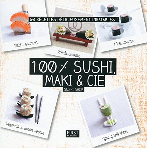 100 % sushi, maki & Cie (En cuisine)