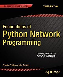 Foundations of Python Network Programming by [Rhodes, Brandon, Goerzen, John]