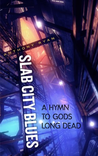 Slab City Blues: A Hymn To Gods Long Dead: A Science Fiction Detective Story (English Edition) (City Blues Slab)
