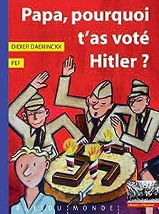"""Afficher """"Papa, pourquoi t'as voté Hitler ?"""""""