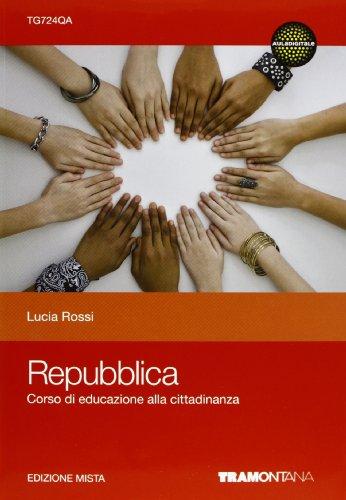 Repubblica. Corso di educazione alla cittadinanza. Con espansione online. Per le Scuole superiori