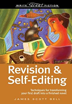 Write Great Fiction Revision And Self-Editing by [Bell, James Scott]