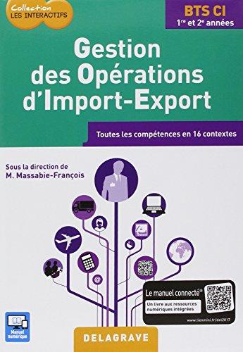 Gestion des opérations d'import-export BTS CI 1re et 2e années : Toutes les compétences en 16 contextes par Collectif